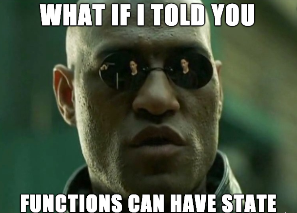 "Matrix-kuva ""What if I told you functions can have state""-tekstillä"